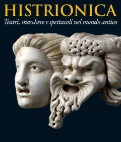 Histrionica. Teatri, maschere e spettacoli nel mondo antico.